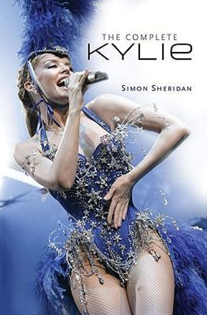 The Complete Kylie Minogue - Simon Sheridan