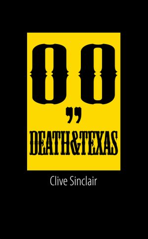 Death & Texas - Clive Sinclair