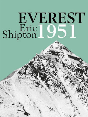 Everest 1951 : The Mount Everest Reconnaissance Expedition 1951 - Eric Shipton