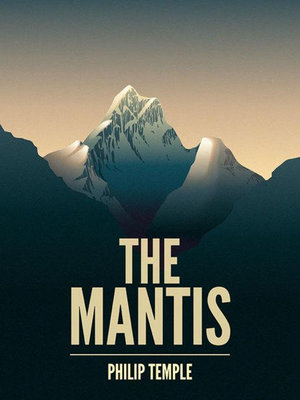 The Mantis : A mountaineering novel - Philip Temple