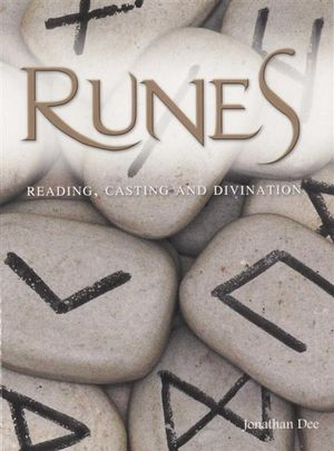 Runes : Reading, Casting And Divination - Jonathan Dee