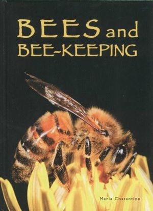 Bees And Bee-Keeping - Maria Costantino