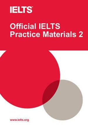 Official IELTS Practice Materials 2 with DVD : v. 2 - University of Cambridge ESOL Examinations