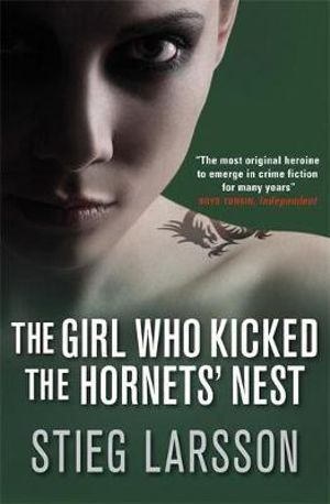 The Girl Who Kicked the Hornets' Nest : The Millennium Trilogy : Book 3 - Stieg Larsson