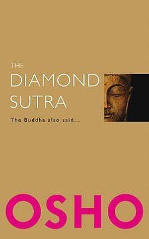 The Diamond Sutra : The Buddha Also Said - Osho