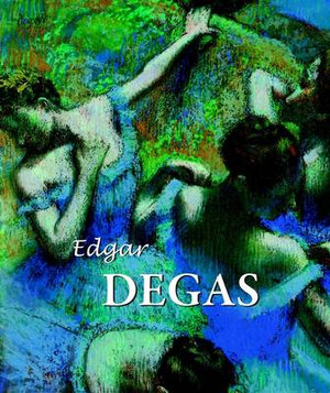 Edgar Degas : Best of - Natalia Brodskaia