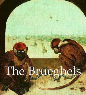 The Brueghels : (c. 1525-1569) - Emile Michel