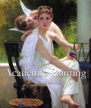 Academic Painting : Art of Century - Collectif