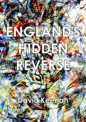 England's Hidden Reverse : A Secret History of the Esoteric Underground - David Keenan