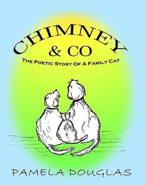 CHIMNEY & CO THE POETIC STORY OF A FAMILY CAT - Pamela Douglas