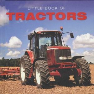 Little Book of Tractors : Little Book of - Ellie Charleston