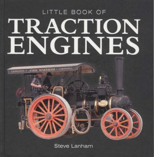 Little Book of Traction Engines - Steve Lanham