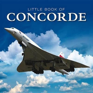 Little Book of Concorde : Little Book of - David Curnock
