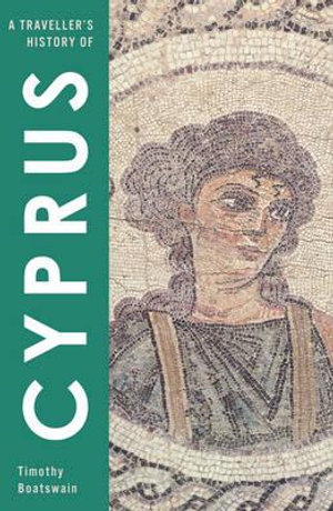 A Traveller's History of Cyprus : Traveller's History - Timothy Boatswain