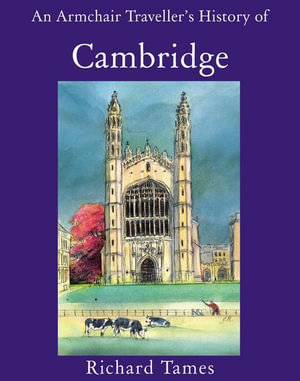 An Armchair Traveller's History of Cambridge - Richard Tames