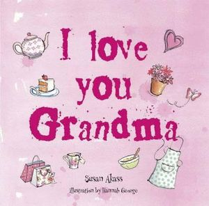 I Love You Nana Quotes : We Love You Grandma Quotes. QuotesGram