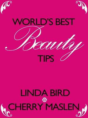 World's Best Beauty Tips - Cherry Maslen