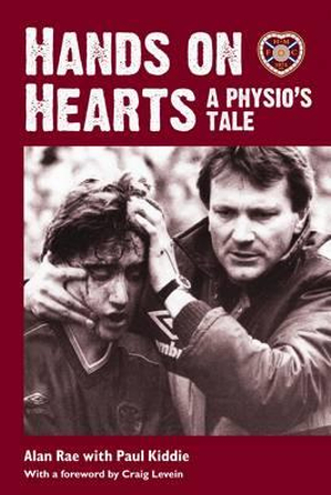 Hands on Hearts : A Physio's Tale - Alan Rae