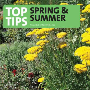 Top Tips for Spring and Summer - Tom Petheric