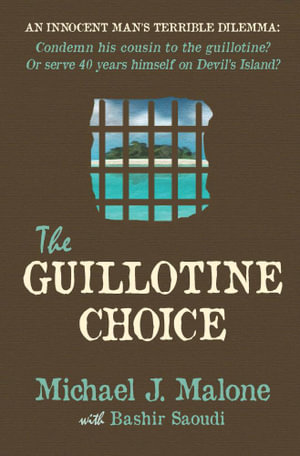 The Guillotine Choice - Michael J Malone