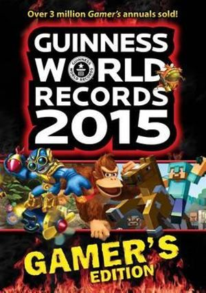 Guinness World Records Gamer's Edition 2015 : Gamer's Edition - Stephen Fall