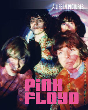 Pink Floyd : A Life in Pictures