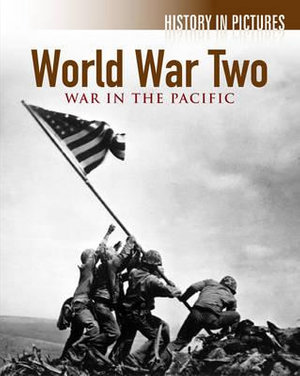 World War II : War in the Pacific : History in Pictures - Robert Hamilton