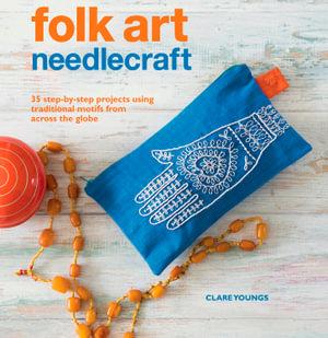 Folk Art Needlecraft - Clare Youngs