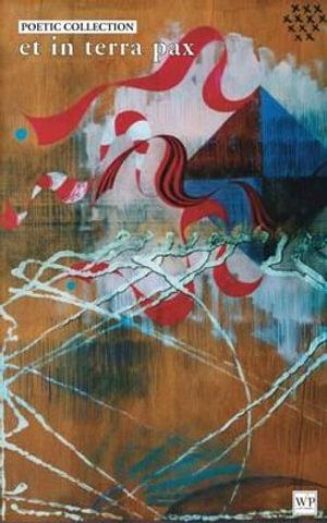 Poetic Collection : et in terra pax