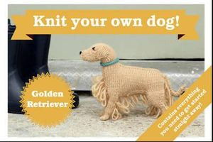 Best in Show : Golden Retriever Kit : Knit Your Own Dog - Sally Muir