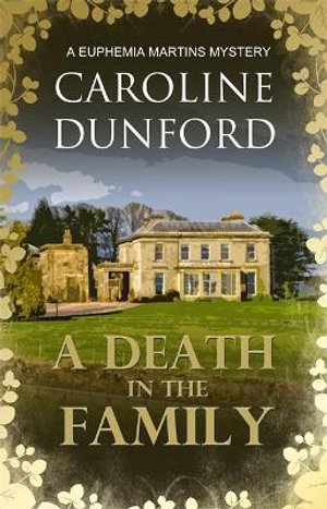A Death in the Family : A Euphemia Martins Mystery - Caroline Dunford