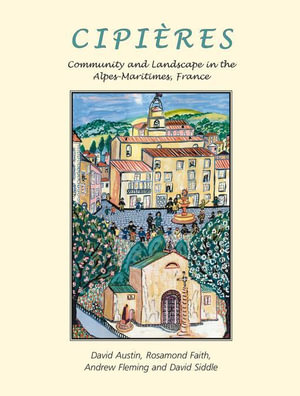 Cipieres : Landscape and Community in Alpes-Maritimes, France - David Austin