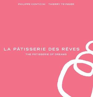 La Patisserie des Reves - Philippe Conticini