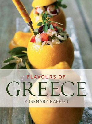 Flavours of Greece - Rosemary Barron