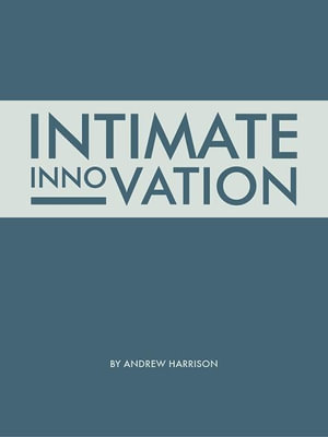 Intimate Innovation - Andrew Harrison