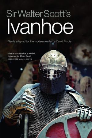 Sir Walter Scott's Ivanhoe : Newly Adapted for the Modern Reader by David Purdie - Walter Scott