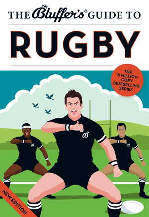 The Bluffer's Guide to Rugby - Steven Gauge