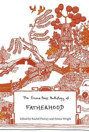 The Emma Press Anthology of Fatherhood - Rachel Piercey