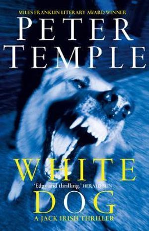 White Dog : A Jack Irish novel - Peter Temple