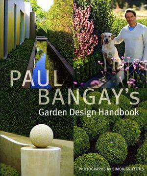 Paul Bangay's Garden Design Handbook - Paul  Bangay