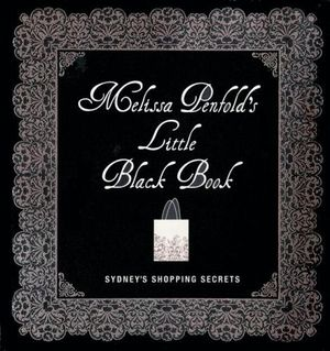 Melissa Penfold's Little Black Book : Sydney's Shopping Secrets - Melissa Penfold