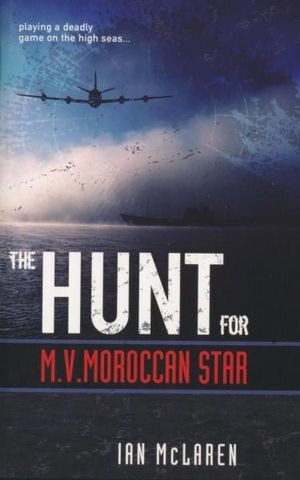 The Hunt for M.V. Moroccan Star - Ian McLaren