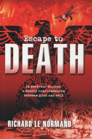 Escape to Death - Richard Le Normand