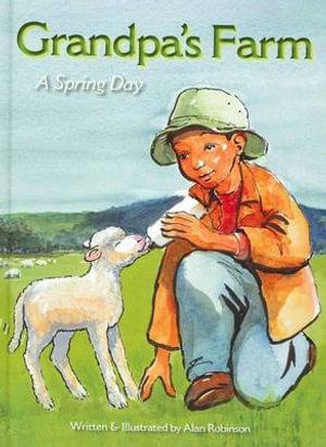 Grandpa's Farm-A Spring Day : Grandpa's Farm - Alan Robinson