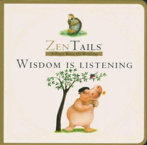 Wisdom is Listening : Zen Tails : A First Book of Wisdom - Peter Whitfield