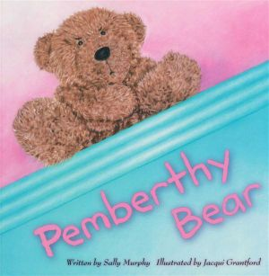 Pemberthy Bear - Sally Murphy