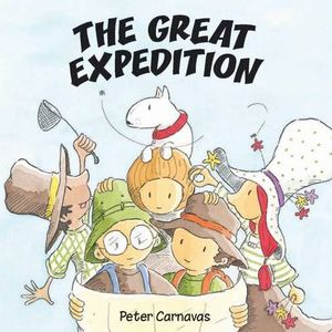 The Great Expedition : CBCA 2012 Notable - Peter Carnavas