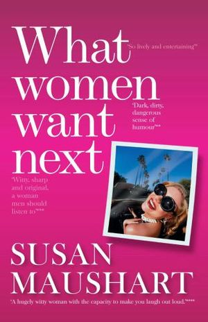 What Women Want Next - Susan Maushart