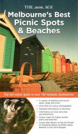Melbourne's Best Picnic Spots & Beaches : The full colour guide to over 100 fantastic destinations - Rebecca Robinson