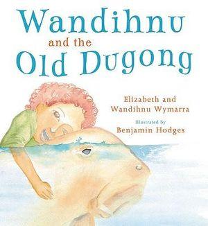 Wandihnu and the Old Dugong - Elizabeth Wymarra